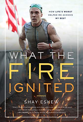 What The Fire Ignited: How Life's Worst Helped Me Achieve My Best