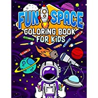 Fun Space Coloring Book For Kids: Kids Outa Space Coloring Book: Amazing Outer Space Coloring Book with Planets, Spaceships, Rockets, Astronauts and More for Children 4-8 (Childrens Books Gift Ideas)