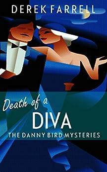 Death Of A Diva (The Danny Bird Mysteries Book 1) by [Farrell, Derek]