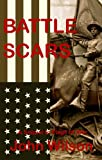 Front cover for the book Battle Scars by John Wilson