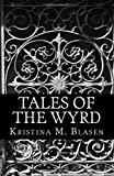 Tales of the Wyrd, Kristina Blasen, 1461155789