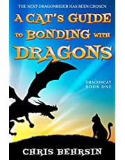 A Cat's Guide to Bonding with Dragons: A Light-hearted Humorous Fantasy Adventure