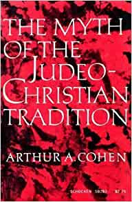 The Myth of a Judeo-Christian Tradition