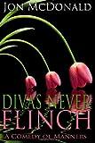 Divas Never Flinch, Jon McDonald, 1495225496
