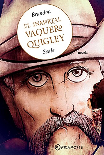 El inmortal Vaquero Quigley (Spanish Edition) by [Seale, Brandon]