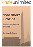 Two Short Stories Featuring Louise Pearlie