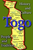 History and culture of Togo, people of Togo, Togo economy, Togo: Republic of Togo, learn everything you want to know about Togo