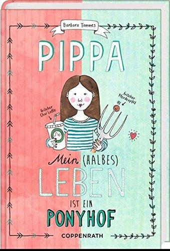 Pippa (Bd. 1): Mein (halbes) Leben ist ein Ponyhof
