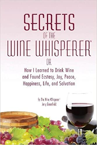 Secrets of the Wine Whisperer by Greenfield, Jerry (2014)