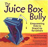 The Juice Box Bully: Empowering Kids to Stand Up