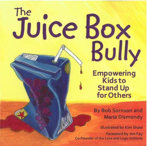 The Juice Box Bully: Empowering Kids to Stand Up for Others (Nobody A Story About Overcoming Bullying In Schools)