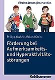 Forderung Bei Aufmerksamkeits- und Hyperaktivitatsstorungen, Stein, Roland and Abelein, Philipp, 3170269003