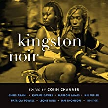 Kingston Noir Audiobook by Colin Channer Narrated by Robin Miles, Mirron Willis, Joan Pringle