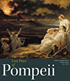 img - for The Last Days of Pompeii: Decadence, Apocalypse, Resurrection book / textbook / text book