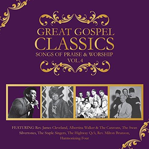 Great Gospel Classics: Songs of Praise & Worship, Vol. 4