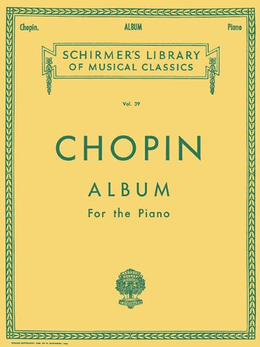 Frederic Chopin Sheet Music - Chopin: Album for the Piano (Schirmer's Library of Musical Classics, Vol. 39)