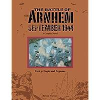 Eagle and Pegasus (The Battle of Arnhem September 1944)