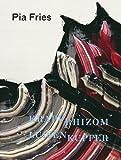 img - for Pia Fries: Krapprhizom Luisenkupfer book / textbook / text book