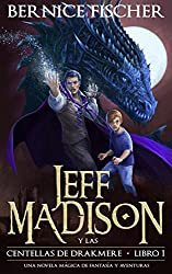 Jeff Madison y las Centellas de Drakmere (Libro nº 1) (Spanish Edition)
