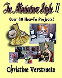 In Miniature Style II: Over 40 How-To Projects