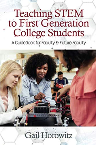 Teaching STEM to First Generation College Students: A Guidebook for Faculty & Future Faculty (NA) by Information Age Publishing