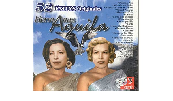 LAS HERMANAS AGUILA - 52 EXITOS DE LAS HERMANAS AGUILA - Amazon.com Music