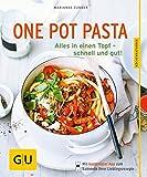 One Pot Pasta: Alles in einen Topf – schnell und gut! (GU KüchenRatgeber)