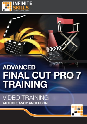 Advanced Final Cut Pro 7 Training Course [Download]