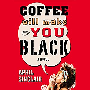 Coffee Will Make You Black Audiobook