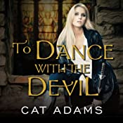 To Dance with the Devil: Blood Singer Series, Book 6 | Cat Adams