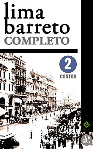 Lima Barreto Completo II: Contos Completos. O homem que sabia javanês e mais 105 histórias (Edição Definitiva)
