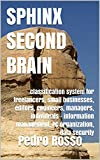 SPHINX SECOND BRAIN: classification system for freelancers, small businesses, editors, engineers, managers, individuals - information management, PC organization, data security (INTELLO Book 1)