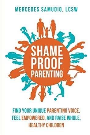 Shame-Proof Parenting