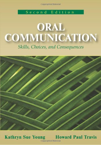 Oral Communication: Skills, Choices, And Consequences