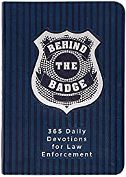 Behind the Badge: 365 Daily Devotions for Law Enforcement (Imitation Leather) – Motivational Devotions for Pol
