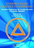 img - for Evidence Based Practice in Audiology: Evaluating Interventions for Children and Adults with Hearing Impairment book / textbook / text book