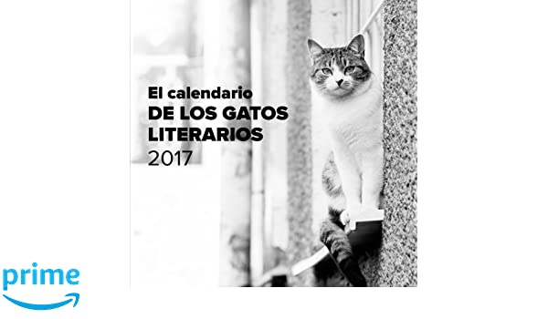 El calendario de los gatos literarios 2017 (Spanish Edition): Phactory Press: 9781541190597: Amazon.com: Books