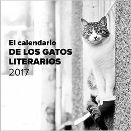 El calendario de los gatos literarios 2017 (Spanish Edition ...