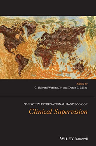 The Wiley International Handbook of Clinical Supervision (Wiley Clinical Psychology Handbooks) (The Wiley Blackwell Handbook Of Family Psychology)