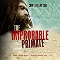 The Improbable Primate: How Water Shaped Human Evolution Audiobook by Clive Finlayson Narrated by Napoleon Ryan