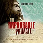 The Improbable Primate: How Water Shaped Human Evolution | Clive Finlayson