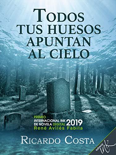 Amazon Com Todos Tus Huesos Apuntan Al Cielo Spanish