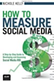 Measure Up: A Step-by-Step Guide to Social Media Measurement (Que Biz-Tech)