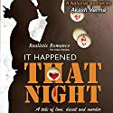 It Happened That Night: A tale of love, deceit and murder Audiobook by Akash Verma Narrated by Susheel Kumar