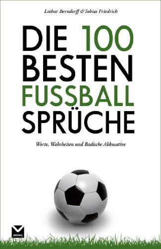 sprüche über fußball Amazon.com: Die 100 besten Fußball Sprüche: Worte, Wahrheiten und  sprüche über fußball