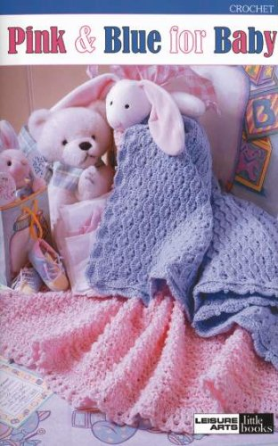Pink & Blue For Baby - Crochet Patterns
