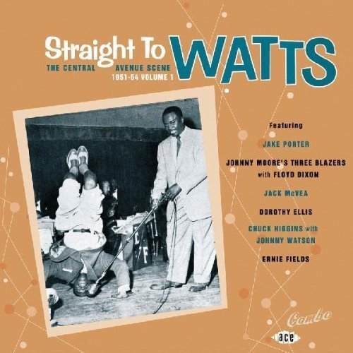 Straight to Watts: Central Avenue Scene 1951-54