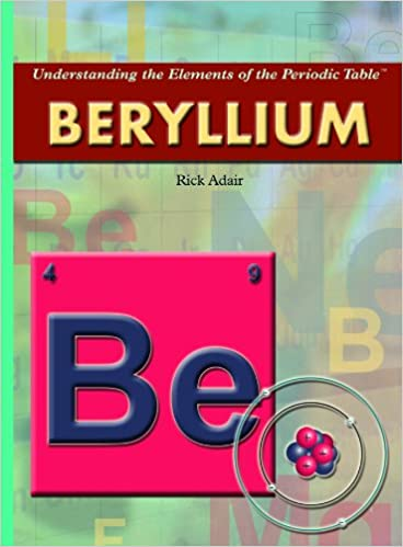 Beryllium understanding the elements of the periodic table set 3 beryllium understanding the elements of the periodic table set 3 rick adair 9781404210035 amazon books urtaz Image collections