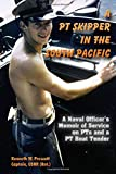 A PT Skipper in the South Pacific: A Naval Officer's Memoir of Service on PTs and a PT Boat Tender