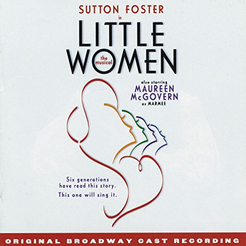 Little Women - The Musical (Original Broadway Cast Recording)